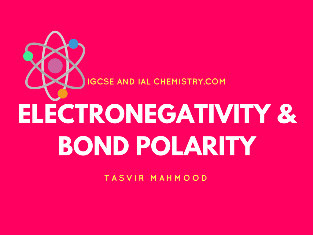 IAL Electronegativity and bond polarity Notes