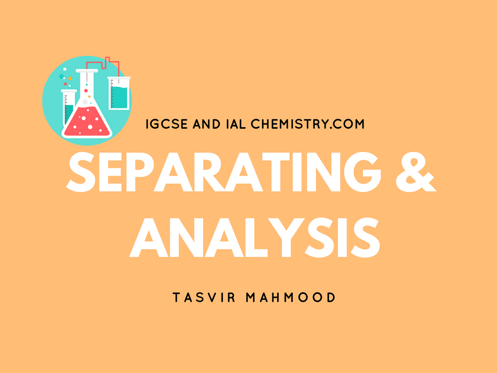 IGCSE Separating and analysis Notes